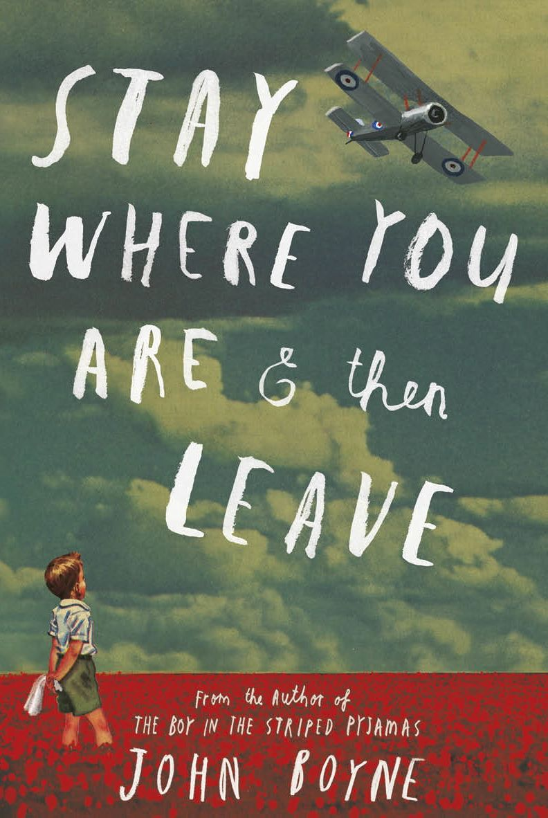Stay Where You Are And Then Leave John Boyne International Covers