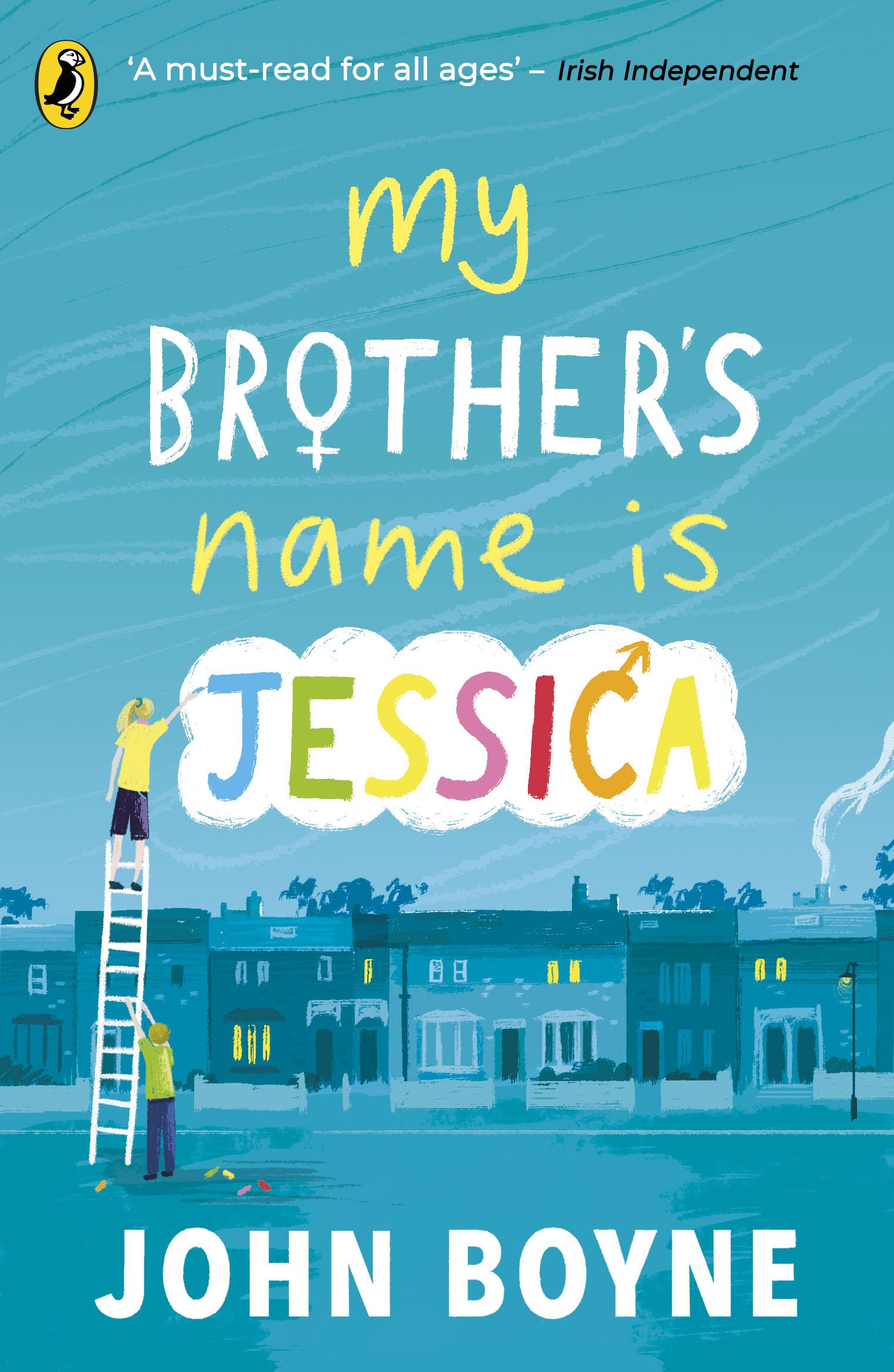 My Brother's Name is Jessica - John Boyne